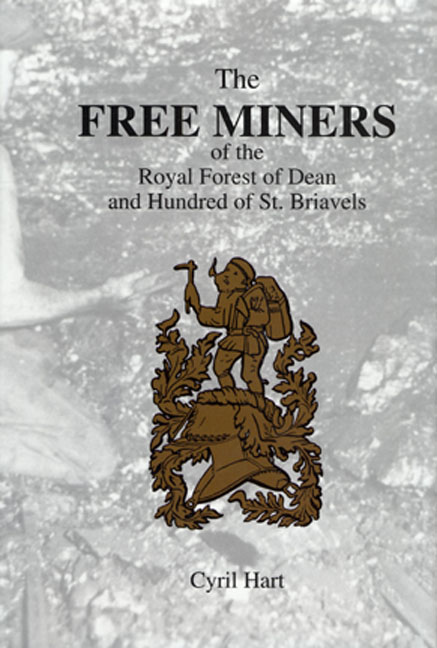 The Free Miners of the Royal Forest of Dean and Hundred of St. Briavels