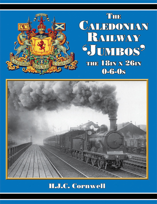The Caledonian Railway Jumbos. The 18in. x 26in. 0-6-0s