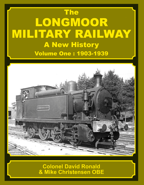 The Longmoor Military Railway Volume One : 1903-1939