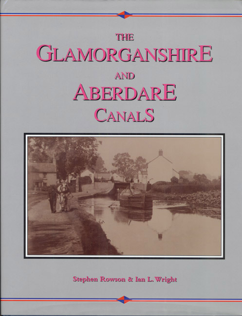 The Glamorganshire & Aberdare Canals Vol. 2: Pontypridd to Cardiff